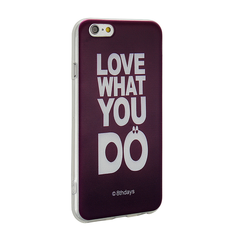 Fashion Soft TPU Phone Cover Case for iPhone 6S - Love What You Do